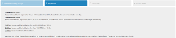 Linking TriFact365 with Unit4 step 2. Download the installation files or click next if you use Multivers Online